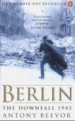 Anthony Beevor's Berlin - The Downfall 1945